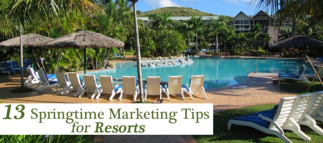 13 Springtime Marketing Tips for Resorts